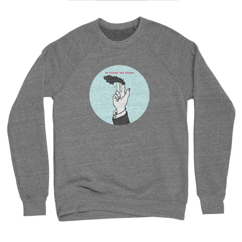 in truth we trust Men's Sponge Fleece Sweatshirt by mikbulp's Artist Shop