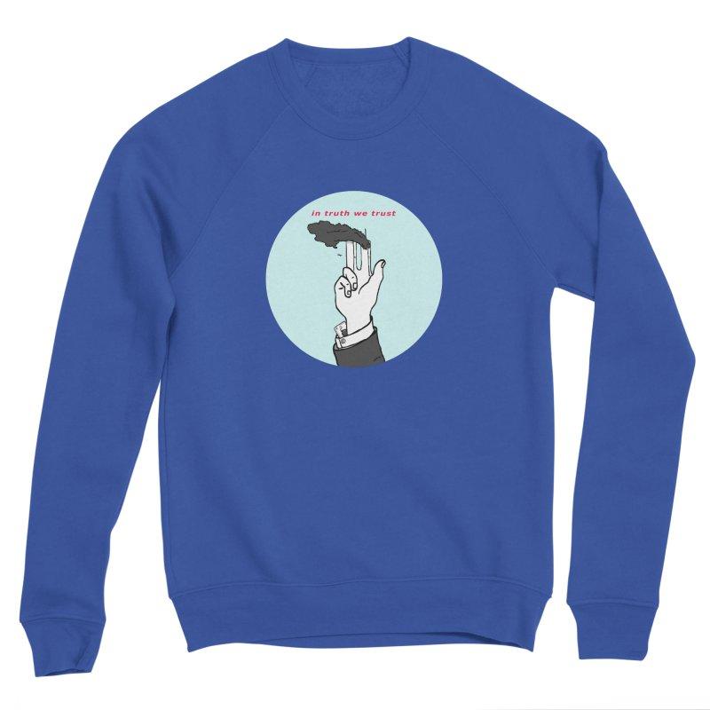 in truth we trust Men's Sweatshirt by mikbulp's Artist Shop