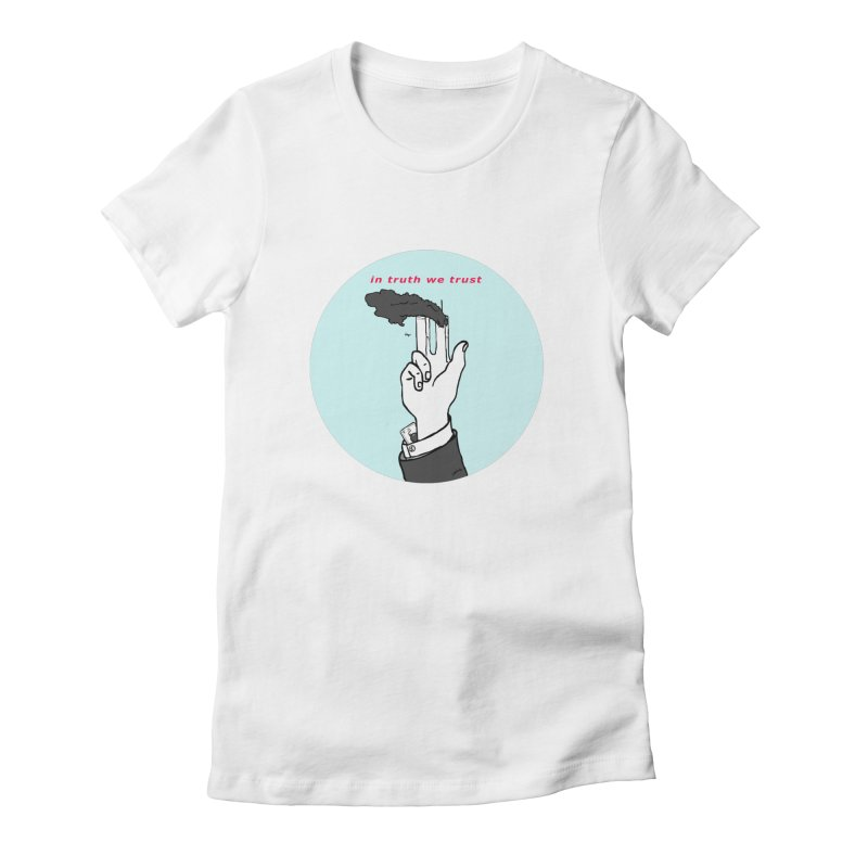 in truth we trust Women's Fitted T-Shirt by mikbulp's Artist Shop