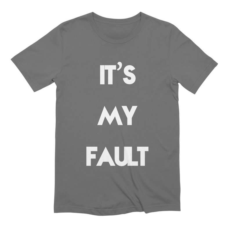 IT'S MY FAULT- Men's Extra Soft T-Shirt by mikeborgia's Artist Shop