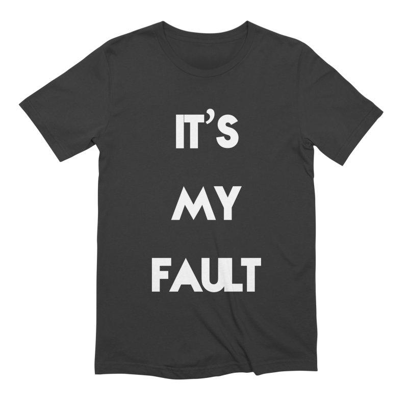 IT'S MY FAULT- Men's Extra Soft T-Shirt by mikeborgia's Artist Shop
