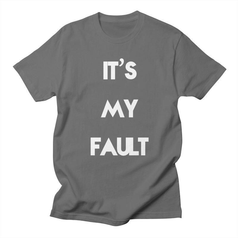 IT'S MY FAULT- Men's Regular T-Shirt by mikeborgia's Artist Shop