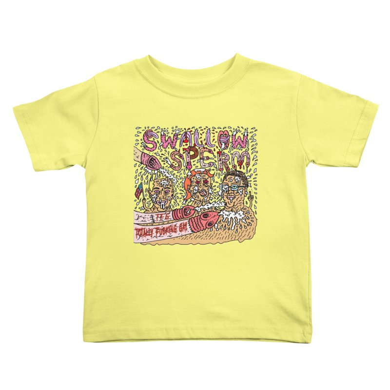 TFG - Swallow Sperm Kids Toddler T-Shirt by Mike Diana T-Shirts Mugs and More!