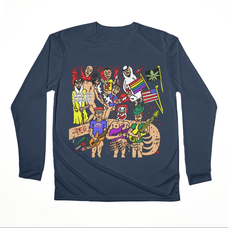 TFG - I Don't Know Anyone Who Is Straight Women's Performance Unisex Longsleeve T-Shirt by Mike Diana T-Shirts Mugs and More!