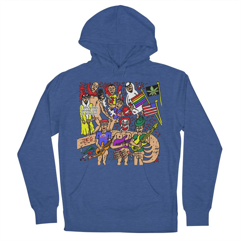 TFG - I Don't Know Anyone Who Is Straight Women's French Terry Pullover Hoody by Mike Diana T-Shirts Mugs and More!
