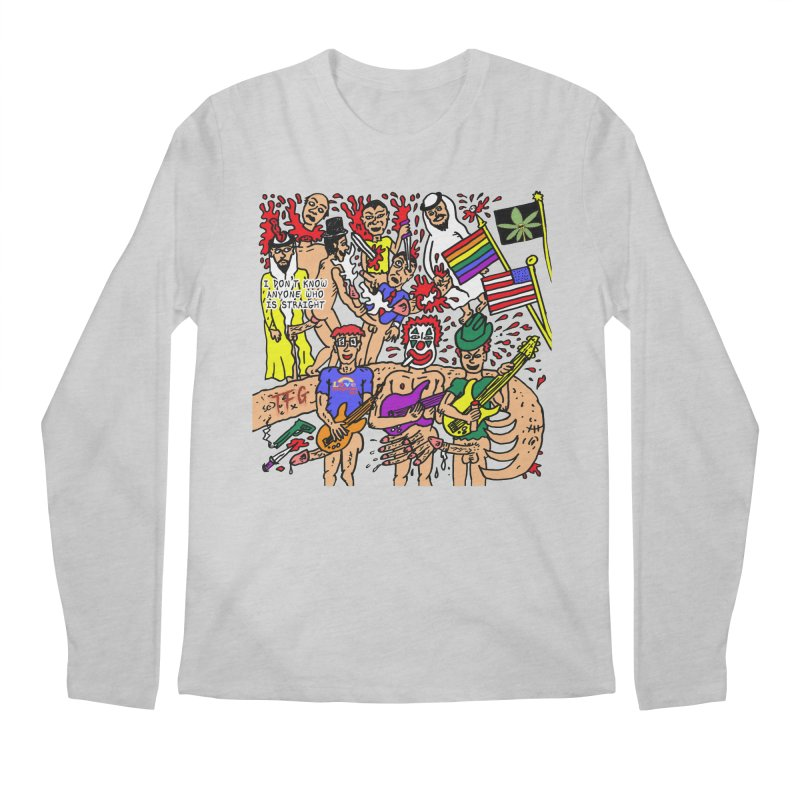 TFG - I Don't Know Anyone Who Is Straight Men's Regular Longsleeve T-Shirt by Mike Diana T-Shirts Mugs and More!