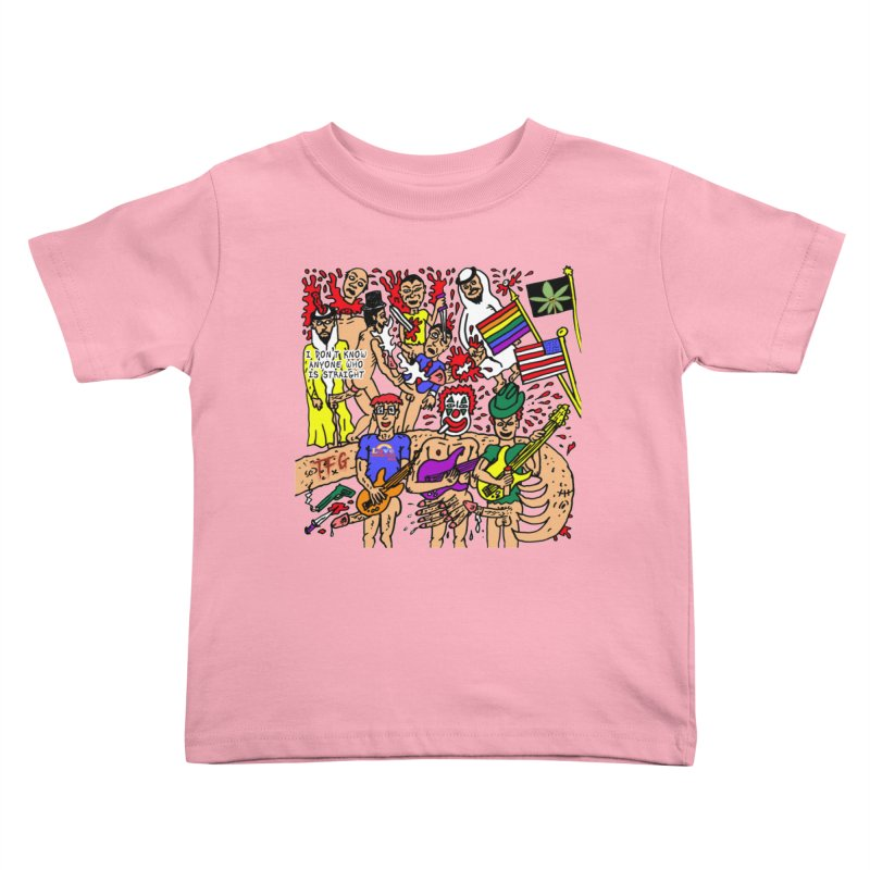 TFG - I Don't Know Anyone Who Is Straight Kids Toddler T-Shirt by Mike Diana T-Shirts Mugs and More!