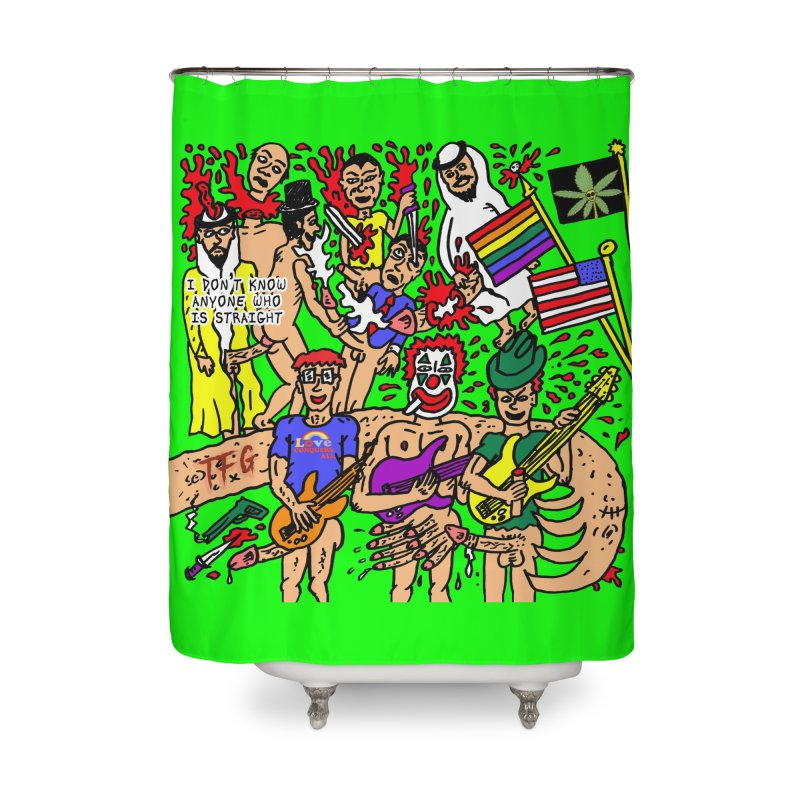 TFG - I Don't Know Anyone Who Is Straight Home Shower Curtain by Mike Diana T-Shirts Mugs and More!