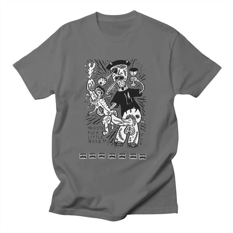 Priests F*ck Little Boys Men's T-Shirt by Mike Diana Threadless