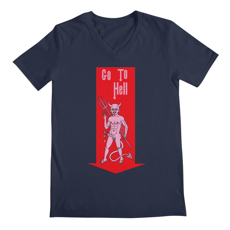 Go To Hell Men's V-Neck by Mike Diana T-Shirts Mugs and More!