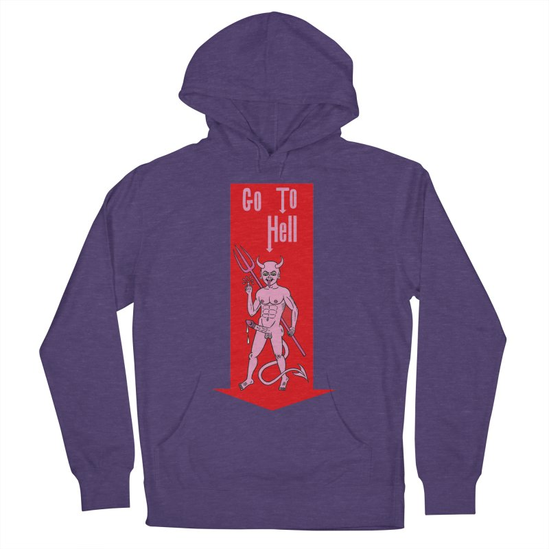 Go To Hell Women's Pullover Hoody by Mike Diana T-Shirts! Horrible Ugly Heads Limited E