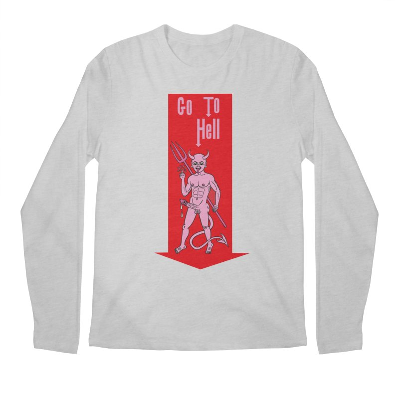 Go To Hell Men's Longsleeve T-Shirt by Mike Diana T-Shirts! Horrible Ugly Heads Limited E