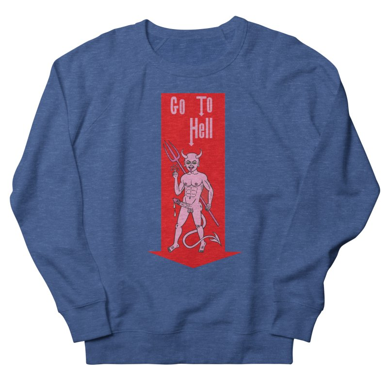 Go To Hell Men's Sweatshirt by Mike Diana T-Shirts! Horrible Ugly Heads Limited E
