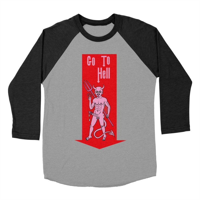 Go To Hell Men's Baseball Triblend T-Shirt by Mike Diana T-Shirts! Horrible Ugly Heads Limited E