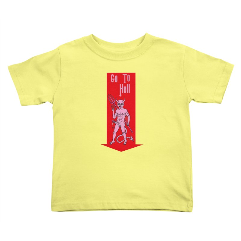 Go To Hell Kids Toddler T-Shirt by Mike Diana T-Shirts! Horrible Ugly Heads Limited E