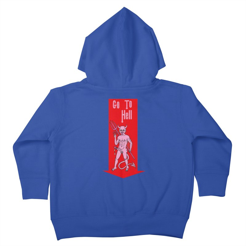Go To Hell Kids Toddler Zip-Up Hoody by Mike Diana T-Shirts! Horrible Ugly Heads Limited E