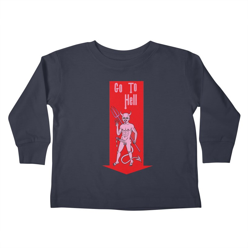 Go To Hell Kids Toddler Longsleeve T-Shirt by Mike Diana T-Shirts! Horrible Ugly Heads Limited E