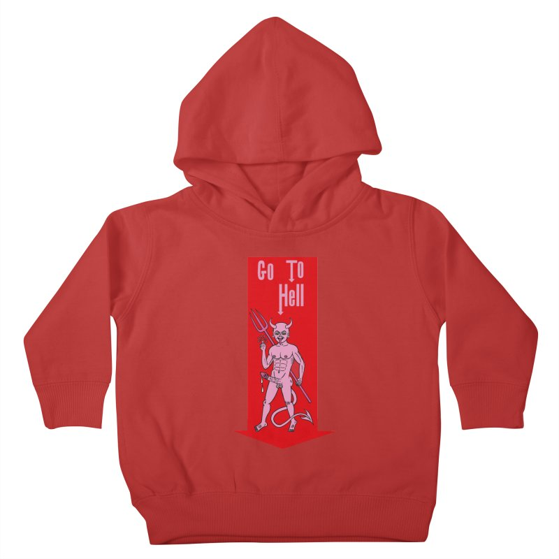 Go To Hell Kids Toddler Pullover Hoody by Mike Diana T-Shirts! Horrible Ugly Heads Limited E