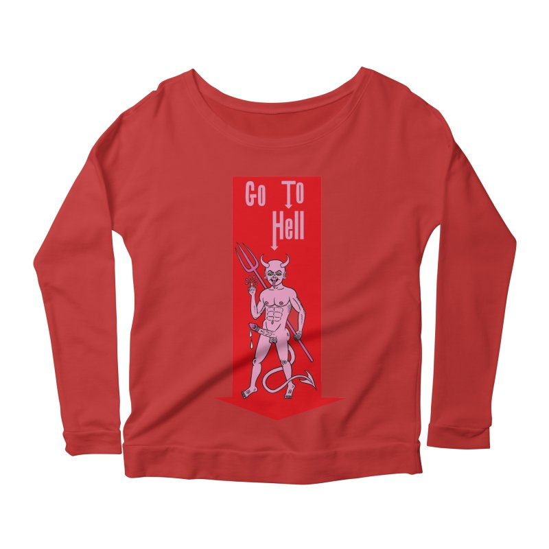 Go To Hell Women's Longsleeve Scoopneck  by Mike Diana T-Shirts! Horrible Ugly Heads Limited E