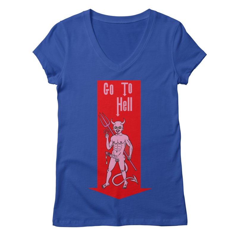 Go To Hell Women's V-Neck by Mike Diana T-Shirts! Horrible Ugly Heads Limited E