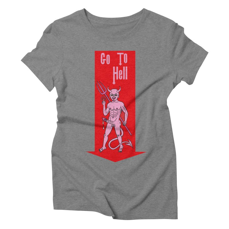 Go To Hell Women's  by Mike Diana T-Shirts! Horrible Ugly Heads Limited E