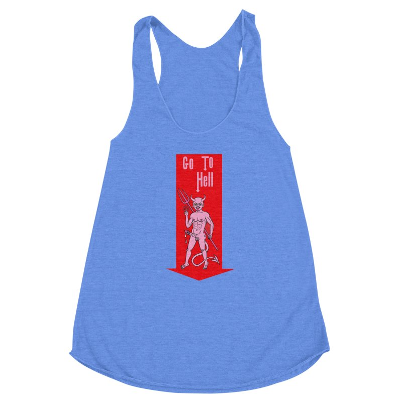 Go To Hell Women's Racerback Triblend Tank by Mike Diana T-Shirts! Horrible Ugly Heads Limited E