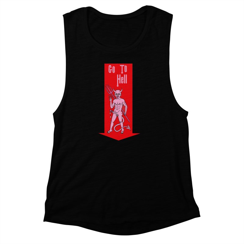 Go To Hell Women's Muscle Tank by Mike Diana T-Shirts! Horrible Ugly Heads Limited E