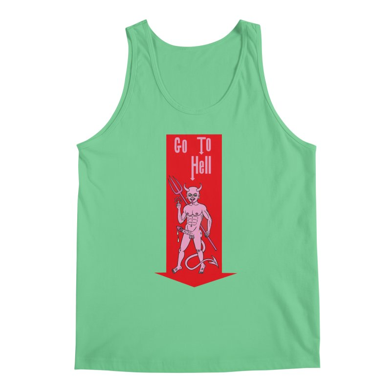 Go To Hell Men's Tank by Mike Diana T-Shirts! Horrible Ugly Heads Limited E