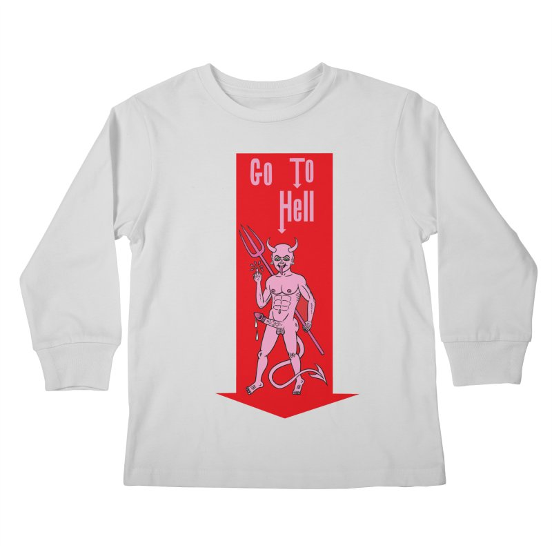 Go To Hell Kids Longsleeve T-Shirt by Mike Diana T-Shirts! Horrible Ugly Heads Limited E