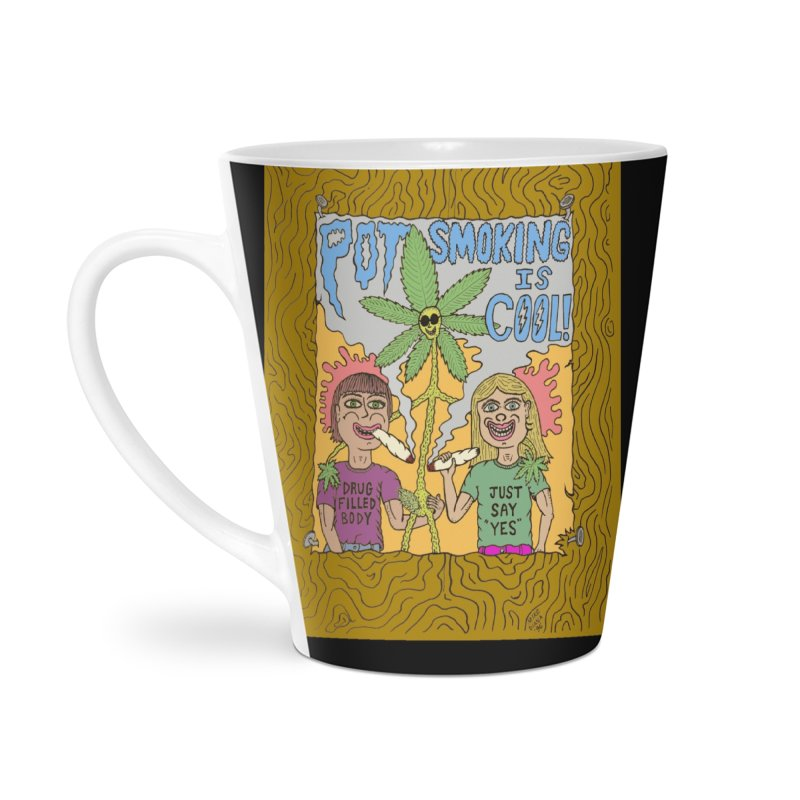 Pot Smoking Is Cool by Mike Diana Accessories Latte Mug by Mike Diana T-Shirts Mugs and More!