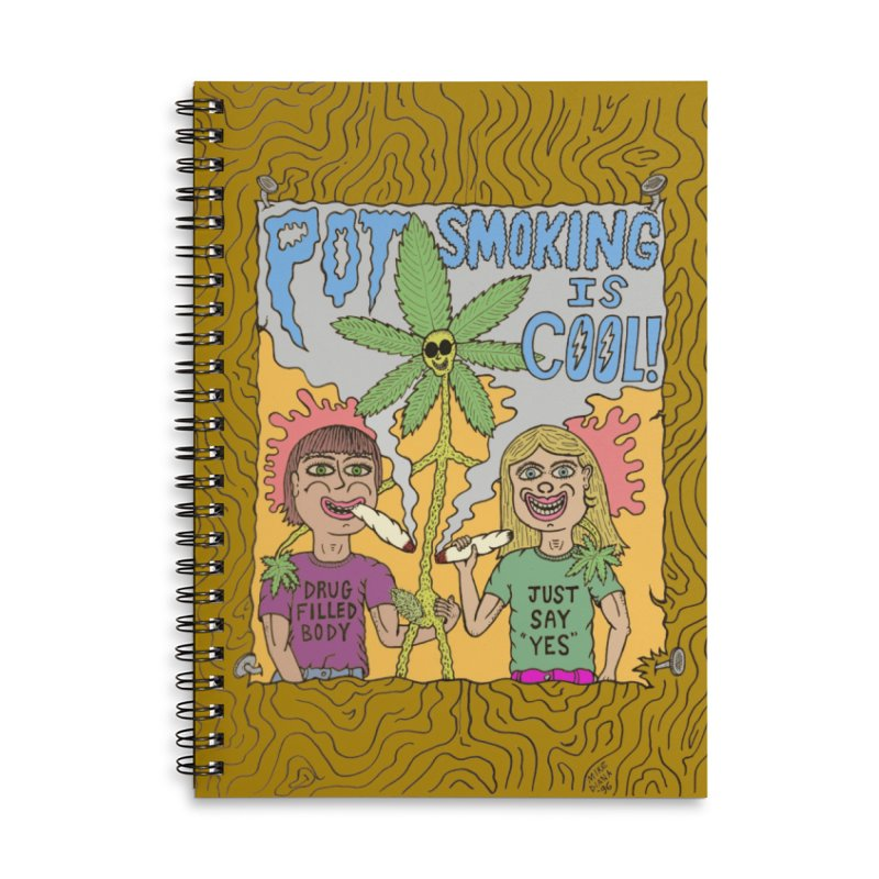 Pot Smoking Is Cool by Mike Diana Accessories Lined Spiral Notebook by Mike Diana T-Shirts Mugs and More!
