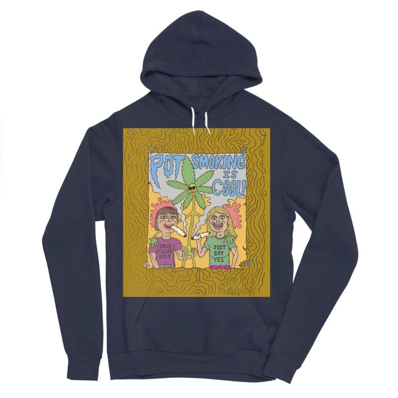Pot Smoking Is Cool by Mike Diana Women's Sponge Fleece Pullover Hoody by Mike Diana T-Shirts! Horrible Ugly Heads Limited E