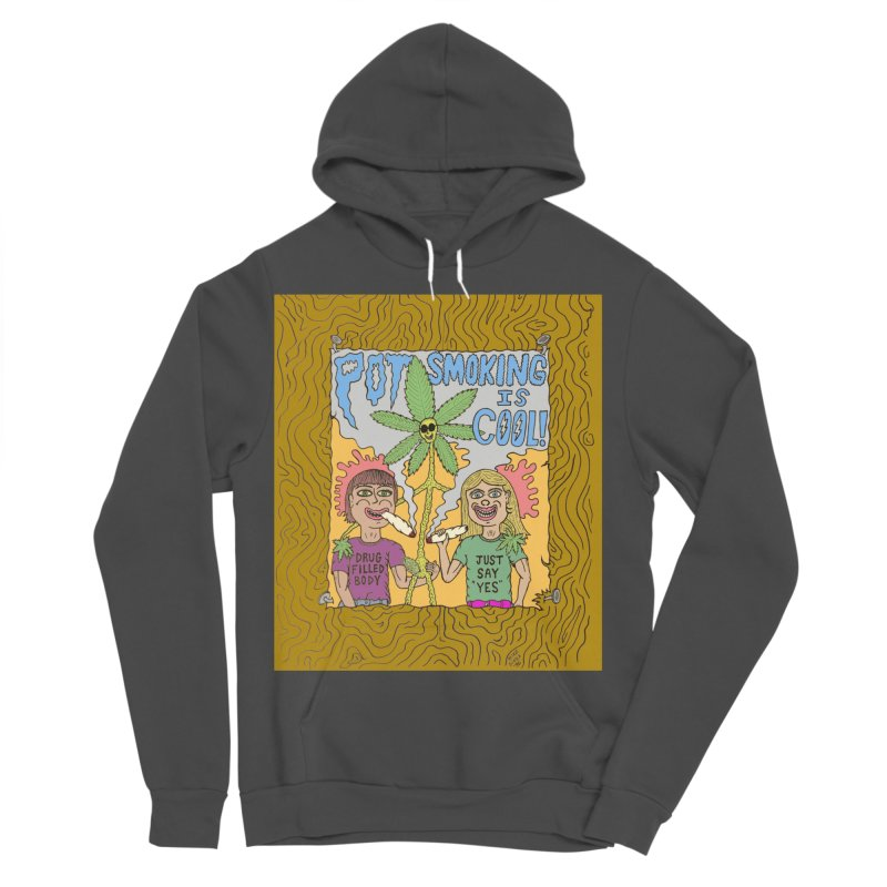Pot Smoking Is Cool by Mike Diana Women's Sponge Fleece Pullover Hoody by Mike Diana T-Shirts Mugs and More!