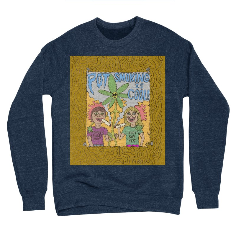 Pot Smoking Is Cool by Mike Diana Men's Sponge Fleece Sweatshirt by Mike Diana T-Shirts! Horrible Ugly Heads Limited E