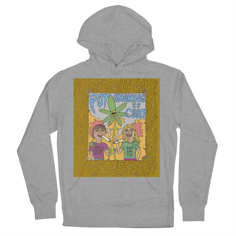 Pot Smoking Is Cool by Mike Diana Women's French Terry Pullover Hoody by Mike Diana T-Shirts! Horrible Ugly Heads Limited E