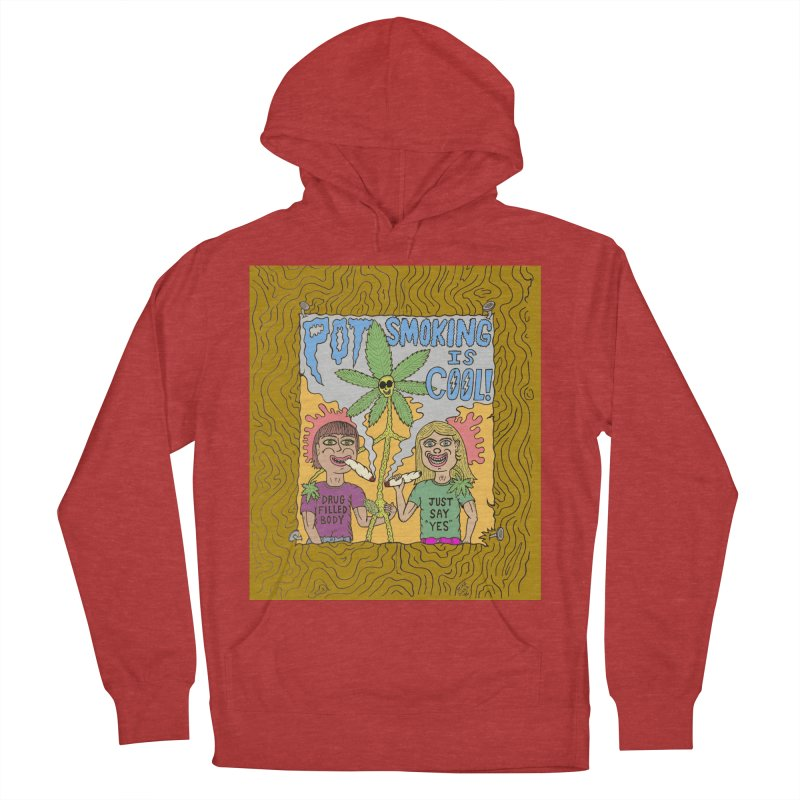 Pot Smoking Is Cool by Mike Diana Women's French Terry Pullover Hoody by Mike Diana T-Shirts Mugs and More!