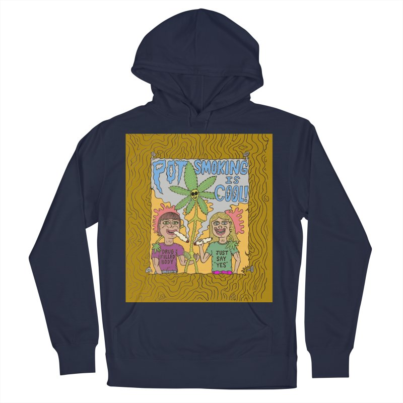 Pot Smoking Is Cool by Mike Diana Men's French Terry Pullover Hoody by Mike Diana T-Shirts Mugs and More!