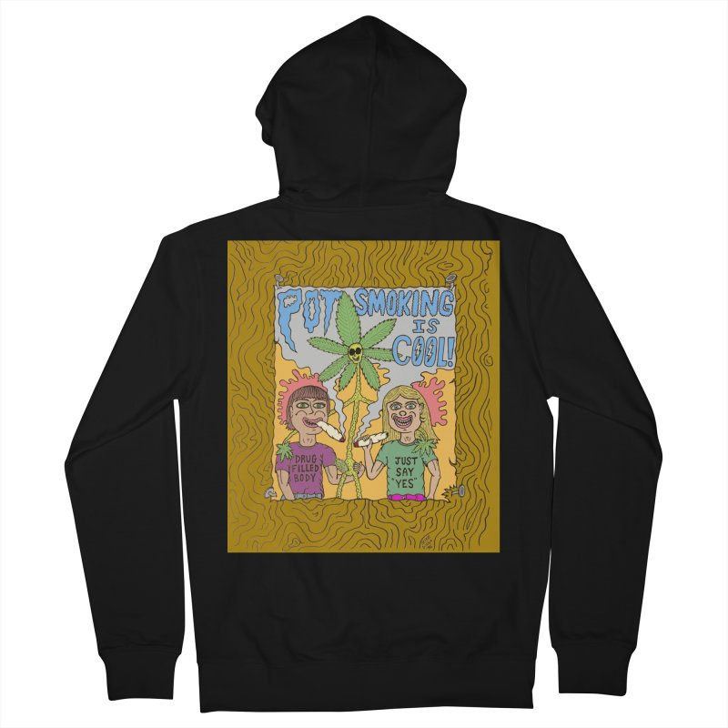 Pot Smoking Is Cool by Mike Diana Women's French Terry Zip-Up Hoody by Mike Diana T-Shirts Mugs and More!