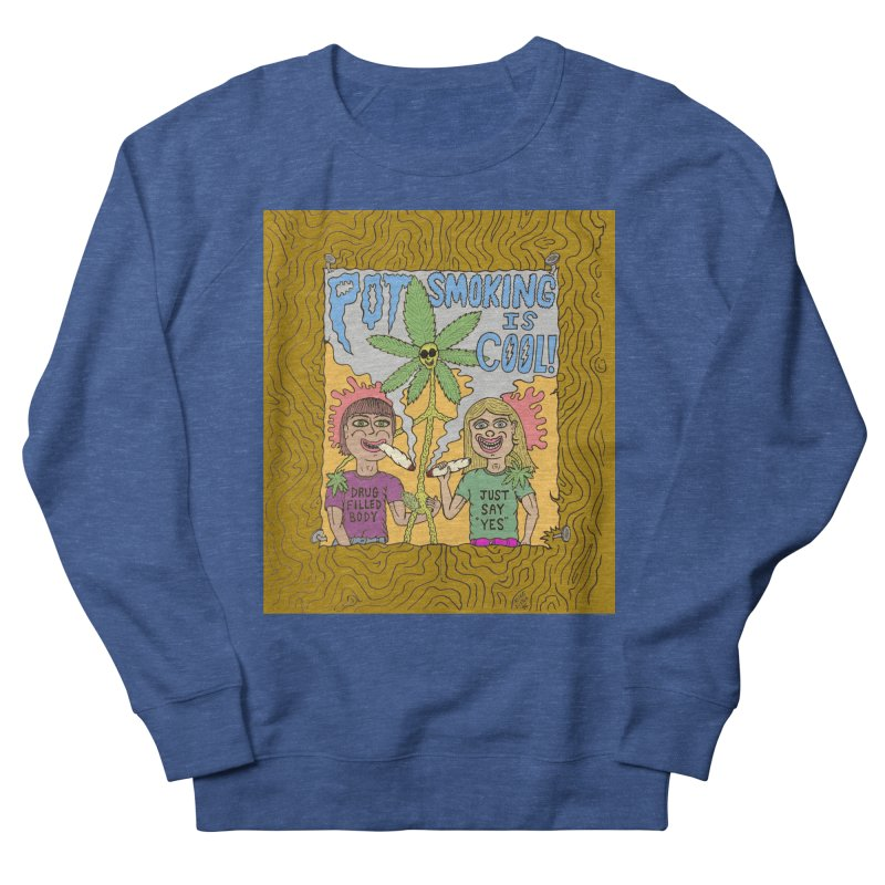 Pot Smoking Is Cool by Mike Diana Men's French Terry Sweatshirt by Mike Diana T-Shirts Mugs and More!