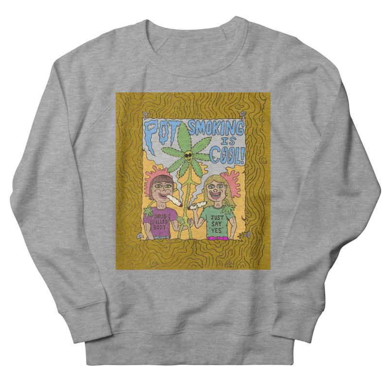 Pot Smoking Is Cool by Mike Diana Men's French Terry Sweatshirt by Mike Diana T-Shirts! Horrible Ugly Heads Limited E