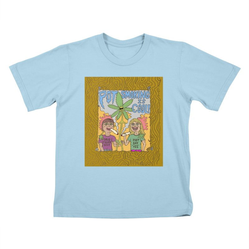 Pot Smoking Is Cool by Mike Diana Kids T-Shirt by Mike Diana T-Shirts! Horrible Ugly Heads Limited E