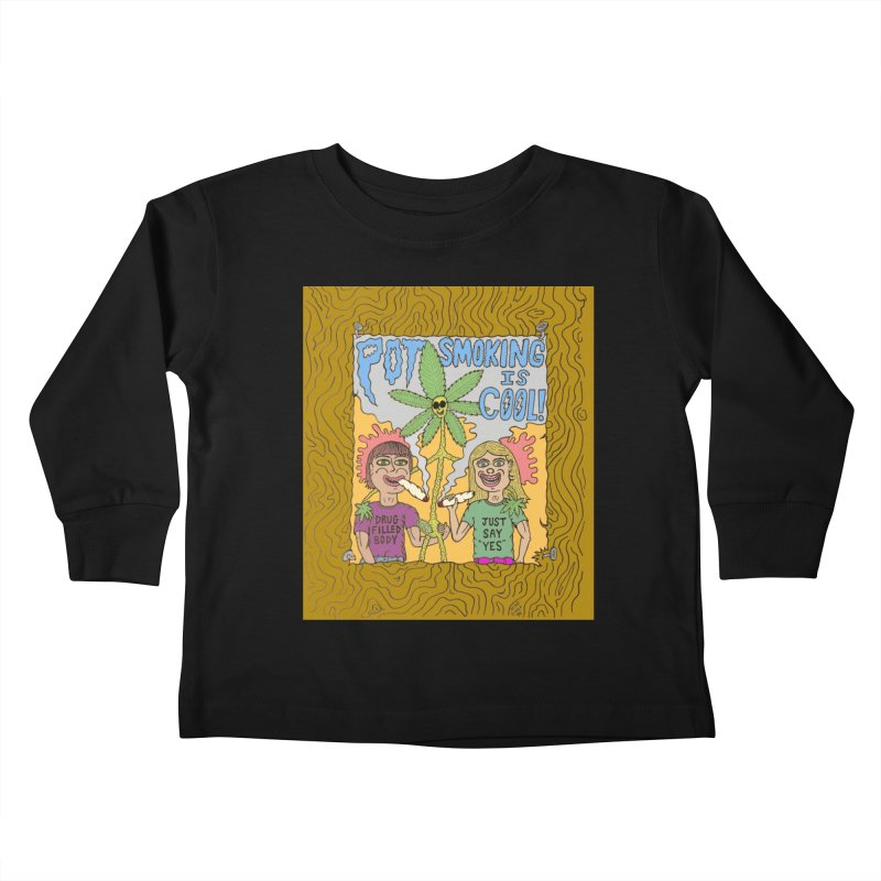 Pot Smoking Is Cool by Mike Diana Kids Toddler Longsleeve T-Shirt by Mike Diana T-Shirts Mugs and More!