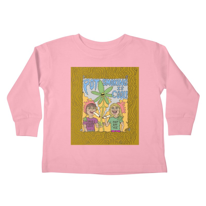 Pot Smoking Is Cool by Mike Diana Kids Toddler Longsleeve T-Shirt by Mike Diana T-Shirts! Horrible Ugly Heads Limited E