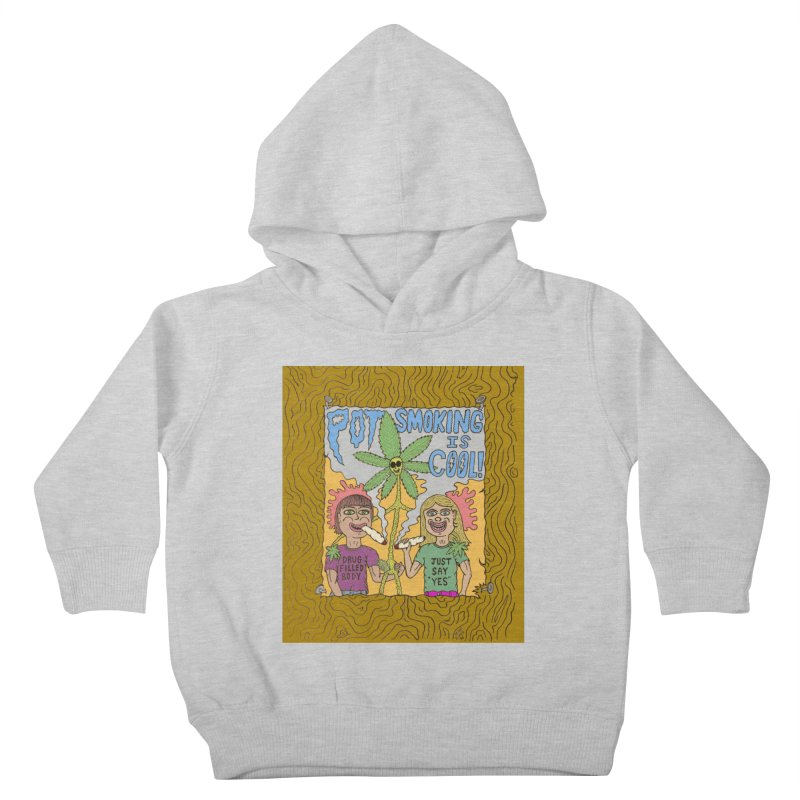 Pot Smoking Is Cool by Mike Diana Kids Toddler Pullover Hoody by Mike Diana T-Shirts Mugs and More!