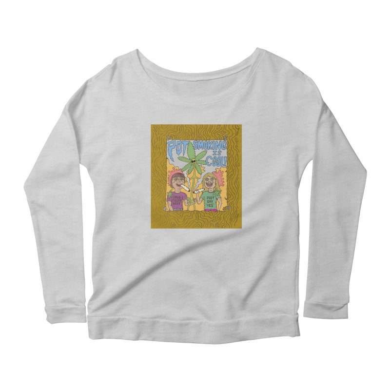 Pot Smoking Is Cool by Mike Diana Women's Scoop Neck Longsleeve T-Shirt by Mike Diana T-Shirts Mugs and More!