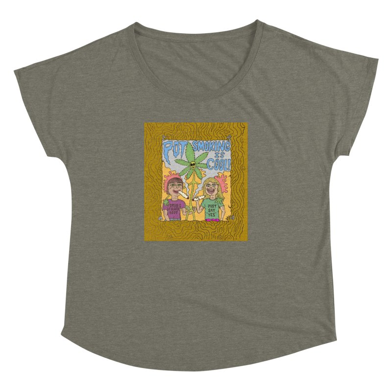 Pot Smoking Is Cool by Mike Diana Women's Dolman Scoop Neck by Mike Diana T-Shirts Mugs and More!