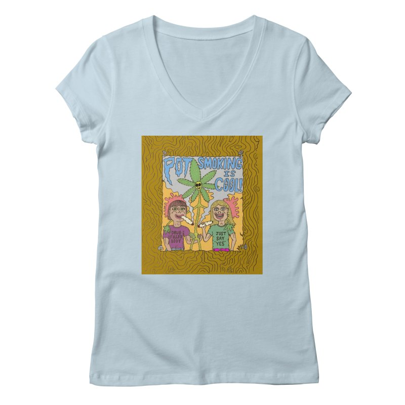 Pot Smoking Is Cool by Mike Diana Women's Regular V-Neck by Mike Diana T-Shirts Mugs and More!