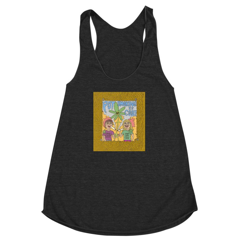 Pot Smoking Is Cool by Mike Diana Women's Racerback Triblend Tank by Mike Diana T-Shirts Mugs and More!