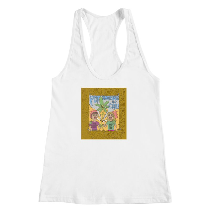 Pot Smoking Is Cool by Mike Diana Women's Racerback Tank by Mike Diana T-Shirts Mugs and More!