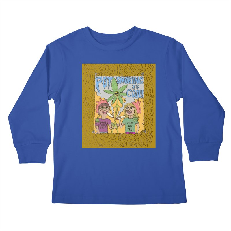 Pot Smoking Is Cool by Mike Diana Kids Longsleeve T-Shirt by Mike Diana T-Shirts Mugs and More!